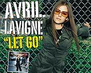 Avril Lavigne's debut CD is called Let Go.