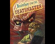 Brainboy and the Deathmaster is a great science fiction novel for teens.