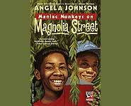 The book Maniac Monkeys on Magnolia Street is written by award winning author Angela Johnson.