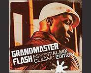 Grandmaster Flash's latest CD is called Essential Mix Classic Edition.