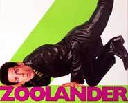 Zoolander - male model, total moron.