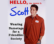 Scott Ginsberg is on a mission to make the world a friendlier place by wearing a nametag.