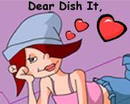 Dear Dish-It gives advice on teen sex, boys, boyfriends, girls, girlfriends and crushes.