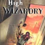 Diane Duane's High Wizardry delivers high adventure!