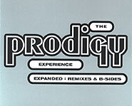 Prodigy's latest 2-disc CD is called The Experience Expanded: Remixes & B-Sides with tracks like Charly, Everybody In The Place, and Weather Experience.