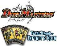 We review the new Duel Masters card game expansion set, Fatal Brood of Infinite Ruin!