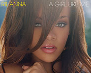 Rihanna has released her second album titled A Girl Like Me.