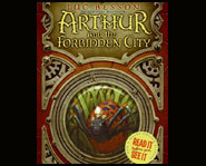 Authur and the Forbidden City is the latest children's fantasy novel by author, Luc Besson.