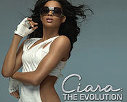 Ciara has released her sophmore album, The Evolution.
