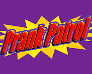 Audition for Prank Patrol and you'll get to pull the ultimate prank on anyone you want!