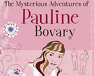 The Mysterious Adventures of Pauline Bovary is the second book in the Pauline, btw series.