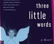 Three Little Words is written by Ashley Rhodes-Courter.