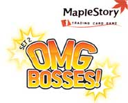 Boss the bosses around with OMG Bosses! the first expansion set for the MapleStory card game. We review the cards and codes here.