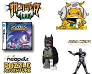 Check out videos, pictures and more for Star Wars, Monster Lab, Sonic Chronicles, LEGO Batman and Neopets Puzzle Adventure!