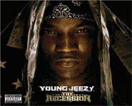 Young Jeezy releases his third album, The Recession, on Def Jam, September 2, 2008.