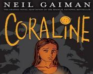 Coraline Graphic Novel, based on the book by Neil Gaiman