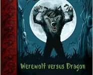 An Awfully Beastly Business: Werewolf versus Dragon