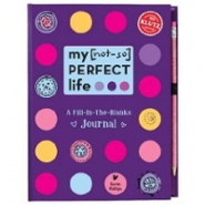 My [Not-So] Perfect Life: A Fill-In-The-Blanks Journal