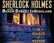 Sherlock Holmes and the Baker Street Irregulars #3: In Search of Watson