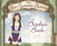 Fairy Godmother Academy #1: Birdie's Book