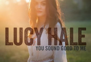 Lucy Hale: You Sound Good To Me