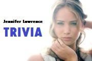 Quiz! Jennifer Lawrence Trivia