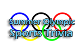 Quiz! Summer Olympic Sports Trivia